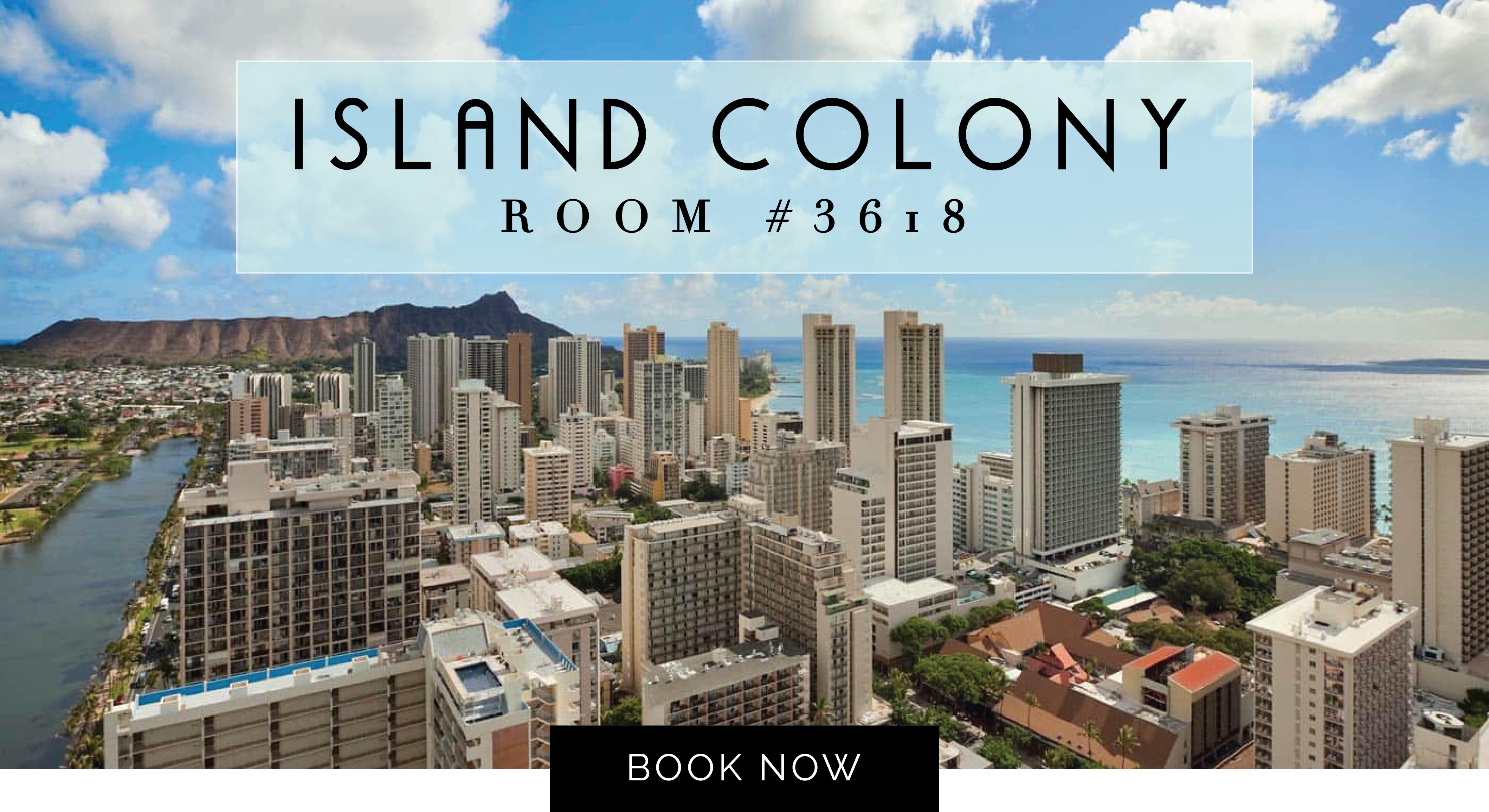 ISLAND COLONY ROOM #3618